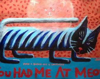 You Had Me At Meow Badass Cat Black with stripes c Hillary Vermont