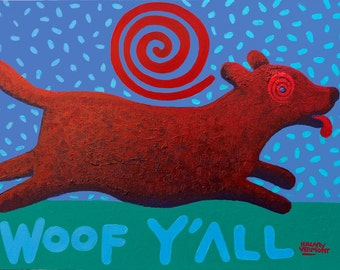 red dog Woof Y'All acrylic painting on canvas copyright Hillary vermont