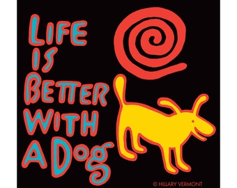 Yellow Dog tee LIFE is BETTER with a DOG, copyright Hillary Vermont