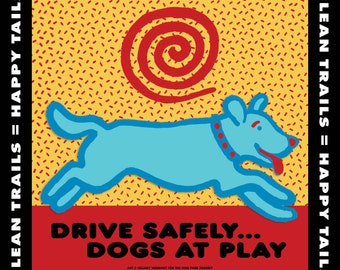"""Drive Safely Dogs at Play 16""""x16""""metal sign"""
