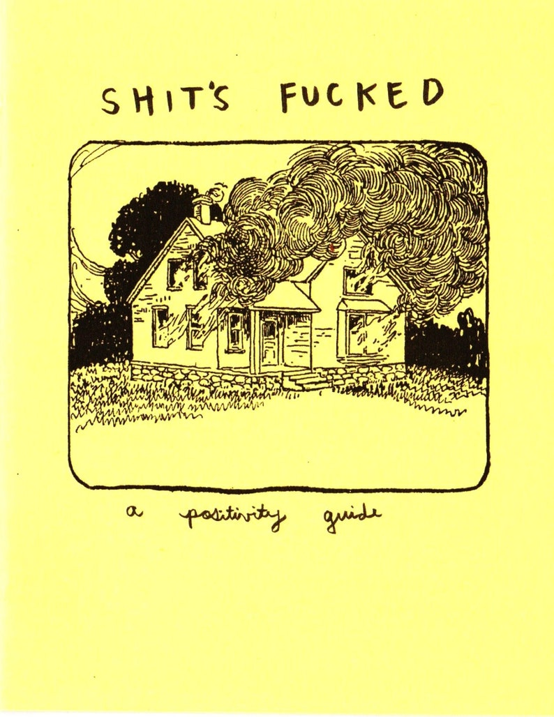 Sh-t's F-cked: A Positivity Guide Zine image 0