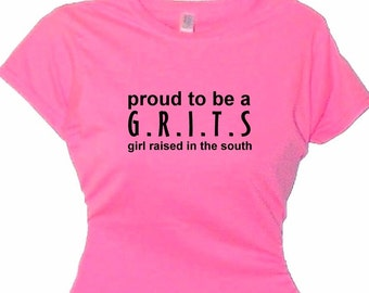 Country Proud To Be A G.R.I.T.S Southern Girl Country Sayings Tee Shirt with Country Slogans Country Gal Clothing Girl Raised in South