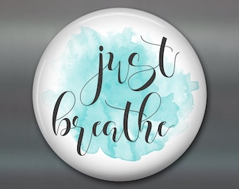 "3.5"" just breathe typography art, inspirational kitchen decor, inspirational art for kitchen, refrigerator magnet, kitchen artwork MA-WORD-1"
