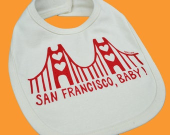 San Francisco, Baby! Screenprinted, Organic Cotton, Baby Bib