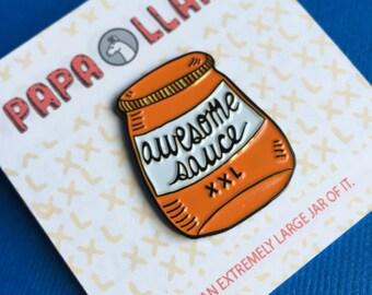 Awesome Sauce Enamel Pin