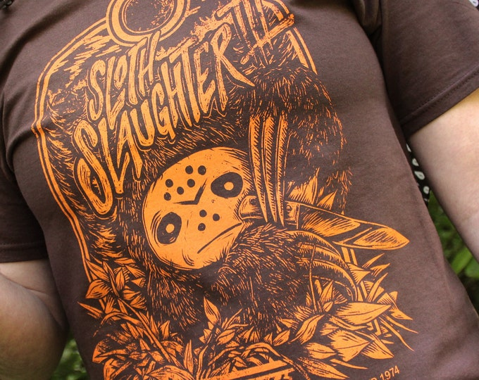 Sloth Slaughter III Shirt | Horror Movie Sloth T-Shirt | Hand Screen Printed Sloth Animal Shirt