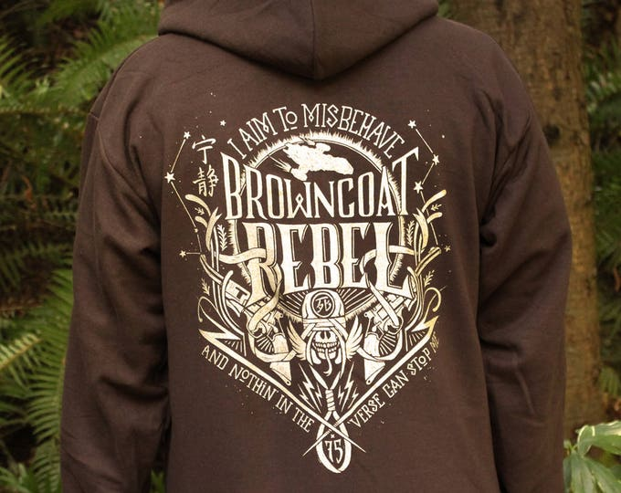 Browncoat Rebel Firefly Hoodie | I aim to misbehave  Firefly Hooded Sweatshirt