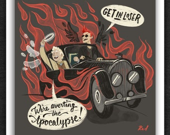 Good Omens Print | Get in Loser - We're averting the Apocalypse! | 5 x 7