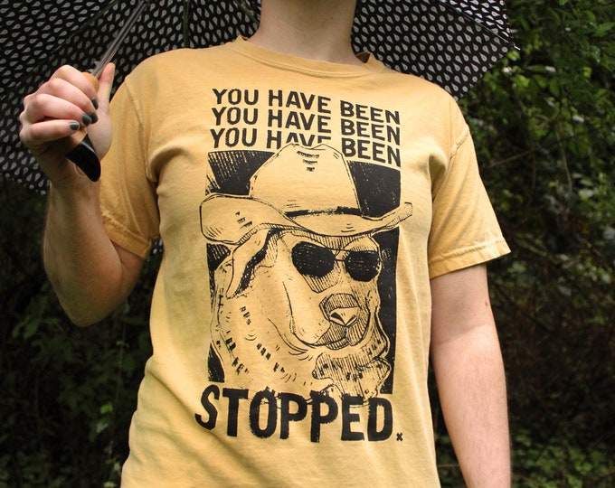 You Have Been Stopped T-Shirt | Don't Touch Me Shirt | Mustard Yellow Dog Shirt