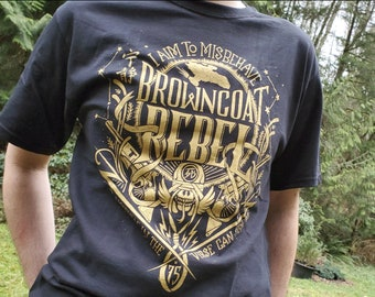 Browncoat Rebel Firefly Shirt  | I aim to misbehave  Firefly T-Shirt
