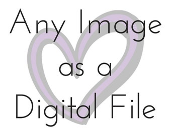 Any  Personalized Image as a Digital File