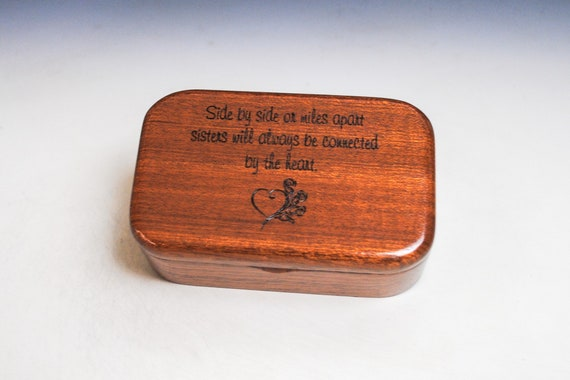 Sisters Box of Mahogany -  Handmade Wooden Trinket Box With Sisters Saying - Gift From the Heart