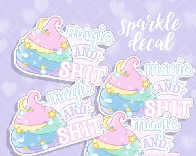 Magic & S*** Unicorn Poo - Sticker Decal - Not Waterproof!