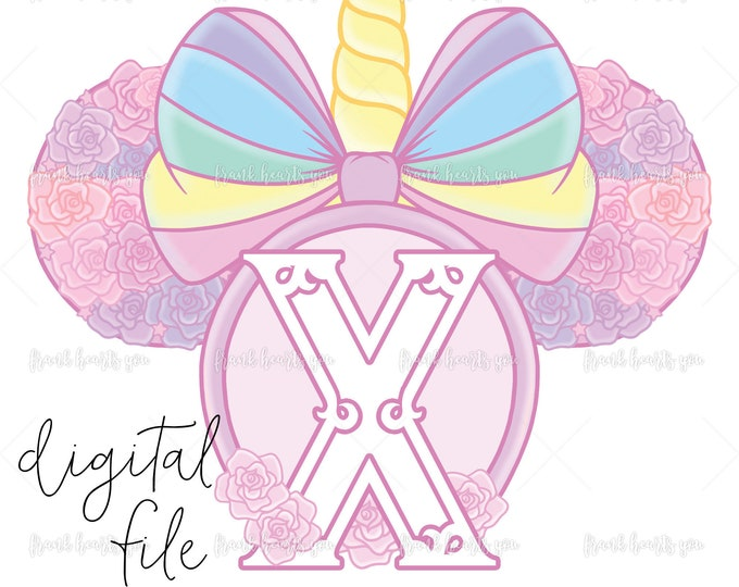 Letter X - DIGITAL - NO Physical Product - Rainbow Rose Monogram Unicorn Mouse Ears