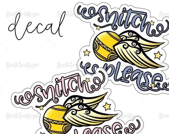 Snitch Please! - Decal