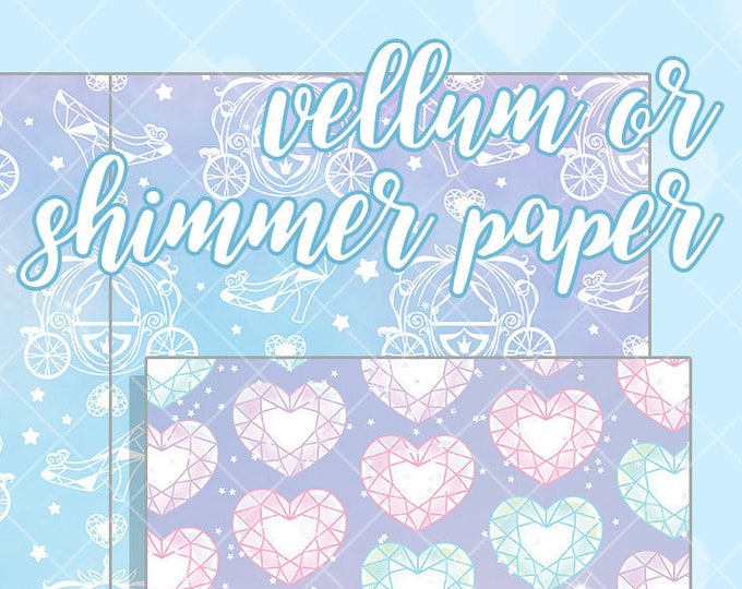 Princess Papers - Select Vellum or Shimmer Paper