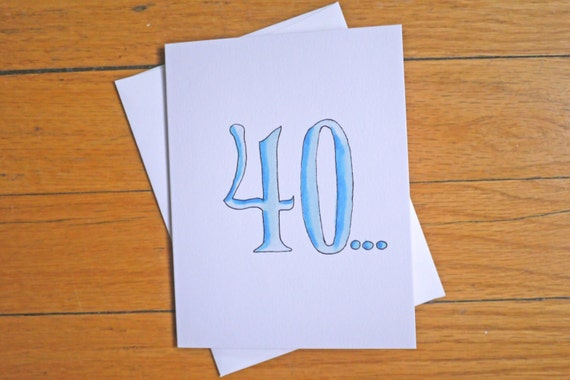 Funny Birthday Card 40 Is The Old 39 Over The Hill 40th Etsy