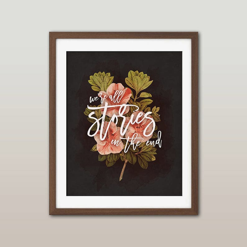 Doctor Who Quote Print Were All Stories In The Etsy