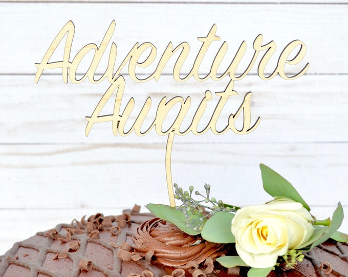 "Adventure Awaits Cake Topper - Custom Colors: Gold, Rose Gold, Silver, Maple, or Walnut. Made using real woods. 6.5"" wide x 7.75"" tall."