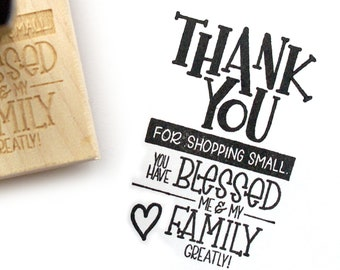 Shop Exclusive rubber stamp - Thank You for Shopping Small, You Have Blessed My Family - bar detail modern calligraphy, hand letterering