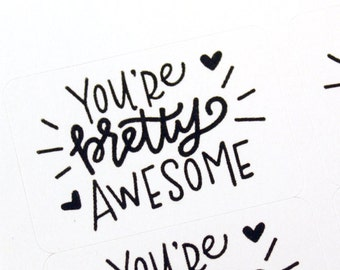 Shop Exclusive - You're pretty awesome stickers with hearts - modern calligraphy hand lettered stickers