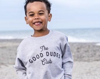The Good Dudes Club Pullover, Boys Sweatshirt, Birthday Gift for Boys, Christmas present, Trendy Boys clothes, Screenprint pullover, Duder