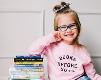 Back to School Sweatshirt, Pink Sweater, Books Before Boys, Girl Power, Feminist Shirts, Cute kids Clothes, Book lover, Gifts for Girls