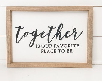 Together Is Our Favorite Place to Be - SVG, PNG, and JPEG files