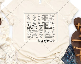 Saved by Grace SVG, Saved by His Grace, Saved by Grace Decal, Forgiven SVG, Redeemed SVG, Saved by Grace tshirt, Cut Files for Silhouette