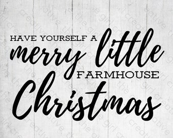 Have Yourself a Merry Little Christmas, SVG, Farmhouse Christmas, Rustic Christmas SVG, Farmhouse Sign SVG, Christmas Wall Art, Download