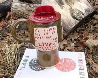 New! Travel Mug, I'd Rather Die on an Adventure than Live Standing Still, ADSOM by V. E. Schwab Pottery Handmade by Daisy Friesen
