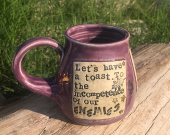 Large Literary Mug- To the incompetence of our enemies.  The Cruel Prince, Holly Black, Gift for Reader-Pottery Handmade by Daisy Friesen