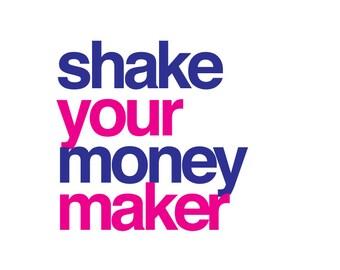 Shake Your Money Maker Bachelorette Shirt Design