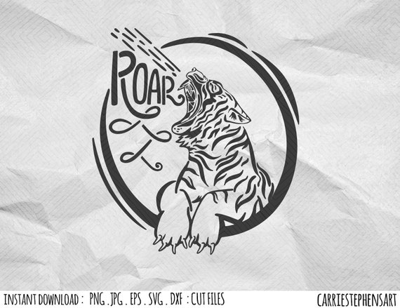 Tiger Roar Svg Silhouette Cut File Cricut Cutting Design Dxf Png Eps Vector Image Transfer Fierce Cat Clipart Feminist Strong Woman By Carriestephensart Catch My Party