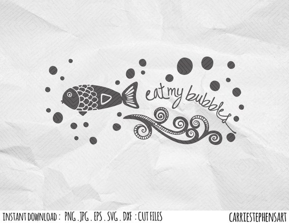 Download Eat My Bubbles Swimming Svg Cut File Cute Kid Swim Team T Shirt Vinyl Design Cricut Cut Files Dxf Png Eps Vector Image Fish Mermaid By Carriestephensart Catch My Party