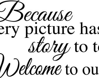 Because Every Picture Has A Story To Tell Wall Decal Quote Etsy