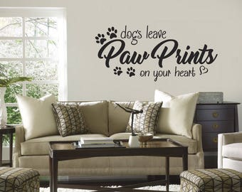 6e26c228ed8e Dogs leave paw prints on your heart quote Vinyl Wall Decal/Words/Sticker