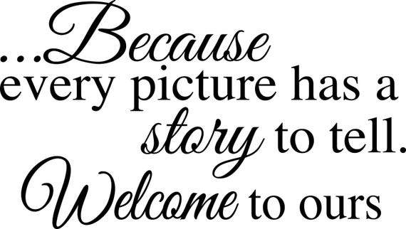 Because Every Picture Has A Story To Tell Welcome To Ours Wall Etsy