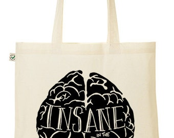 Illustrated 'Insane in the Membrane'Tote Bag hand printed