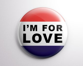 Campaign for Love. Pinback Button [1.5 Inch]