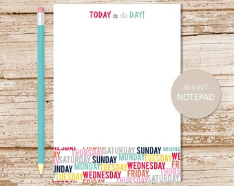 to do list . today is the day notepad . typography notepad . motivational note pad . word art . days of the week . stationery