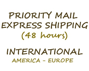 Priority Mail Upgrade International - Express Shipping to America and Europe - Delivery 48 Hours - International Orders