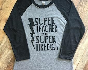 Super Teach by Day Super Tired by Night Original TEE - Teach appreciation gift - super teacher tee - teacher gift