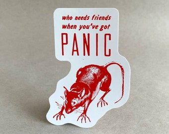 Who Needs Friends When You've Got Panic   Funny Stickers   Weird Stickers   Funny Rat Sticker   Rat Stickers   Ridiculous Absurd Stickers