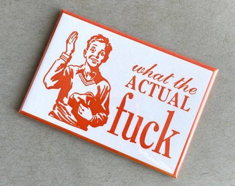 What the Actual Fuck - handmade letterpress magnet, funny magnet, kitchen magnet, office decor, coworker gift, gift for student