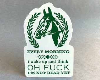 I'm Not Dead Yet   Depressing Stickers   Offensive Stickers   Sad Bastard   Funny Stickers   Gift for Horse Lovers   Horse Stickers