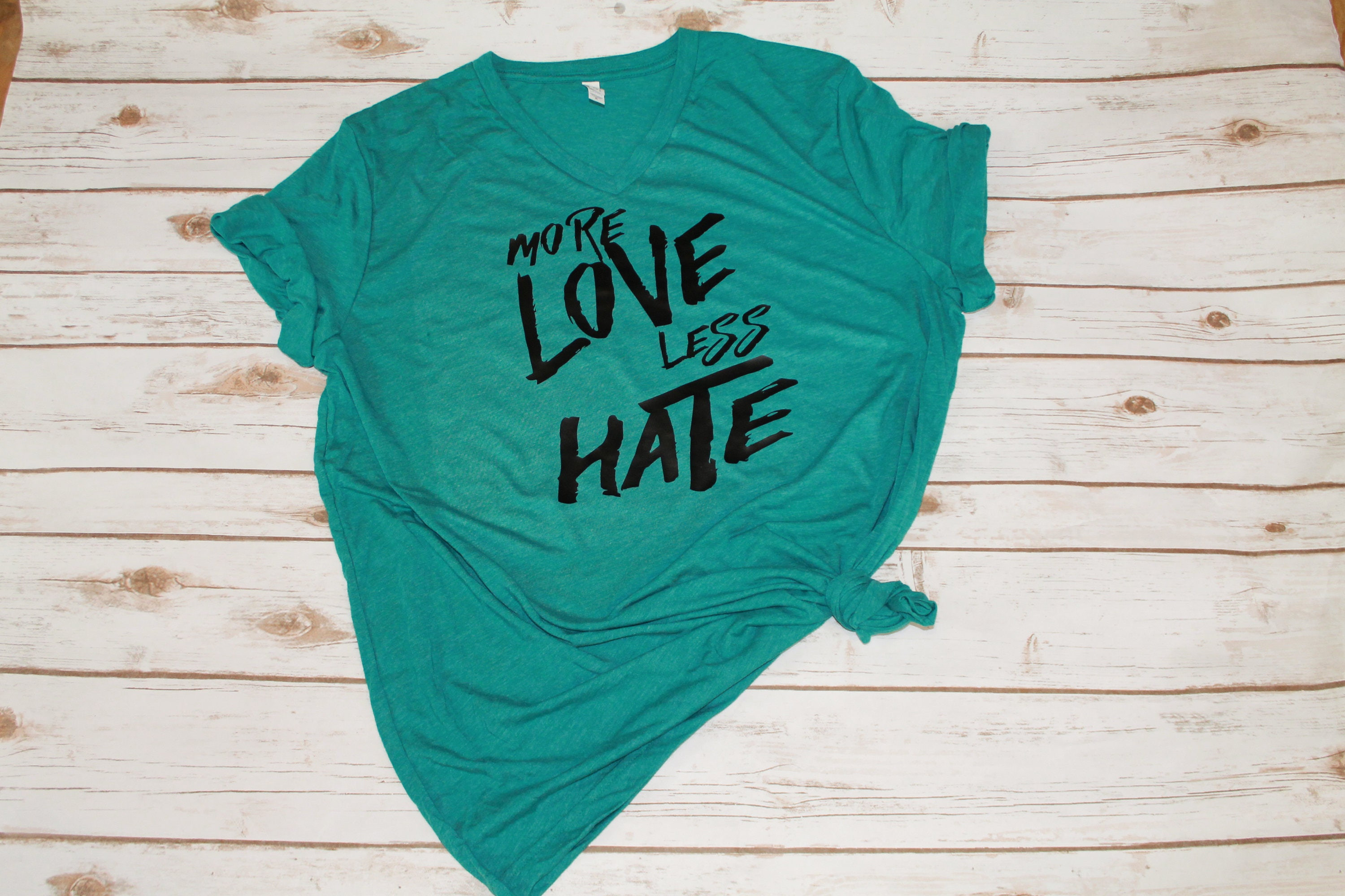 More Love Less Hate Shirt Love Always Wins Shirt Peace Etsy