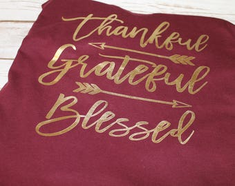 Thankful Grateful and Blessed Shirt, Thankful Shirt, Grateful Shirt, Blessed Shirt, Thankful and Blessed Shirt, Thanksgiving, Fall T-Shirt