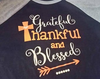 Grateful Thankful and Blessed Shirt, Grateful Shirt, Thankful Shirt, Blessed Shirt, Grateful and Thankful Shirt, Thanksgiving Shirt, Fall