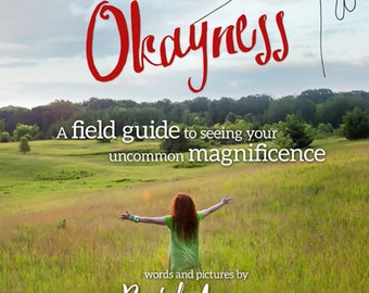 """The book """"The Great Green Okayness. A Field Guide to Seeing Your Uncommon Magnificence"""" By Rachel Awes."""